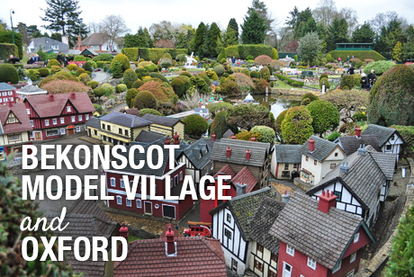 BEKONSCOT MODEL VILLAGE and OXFORD